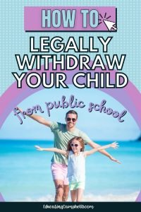 How to legally withdraw your child from public school, man with child, text overlay