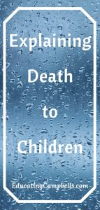 Pinterest Image -- Explaining Death to Children, rain on window in background with post title in foreground