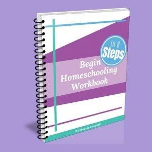 Begin Homeschooling in 8 Steps Workbook