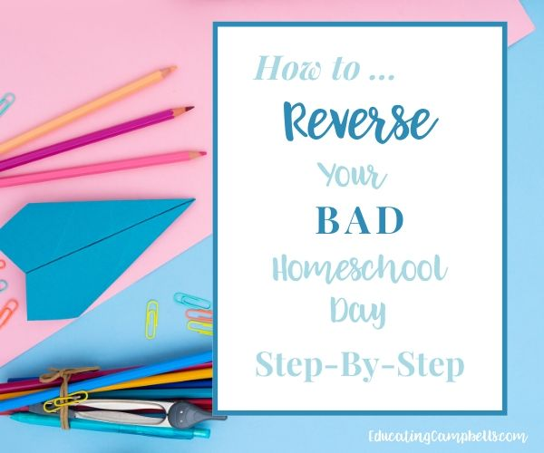 writing tools with paper airplane, with text overlay how to reverse your bad homeschool day step-by-step